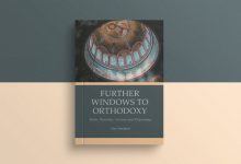 Photo of AVAILABLE TO PURCHASE ONLINE NOW! 'Further Windows to Orthodoxy: Faith, Worship, Science and Pilgrimage' by Dr Guy Freeland.